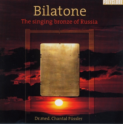 Dr Chantal Fussler - Bilatone: The Singing Bronzes of Russia