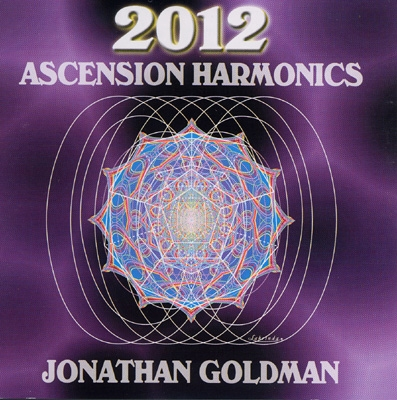 Jonathan Goldman - 2012 Ascension Harmonics