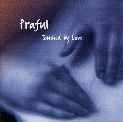 Praful - Touched by Love