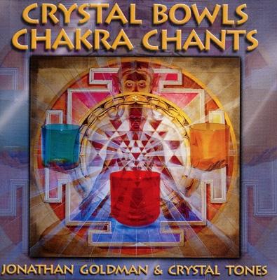 Jonathan Goldman & Crystal Tones - Crystal Bowls Chakra Chants