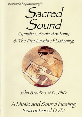 John Beaulieu - Sacred Sound: Cymatics, Sonic Anatomy & The Five Levels of Listening - DVD