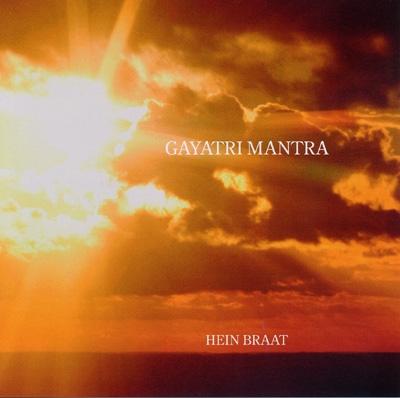 Hein Braat - Gayatri Mantra & Maha Mriteonjaya Mantra