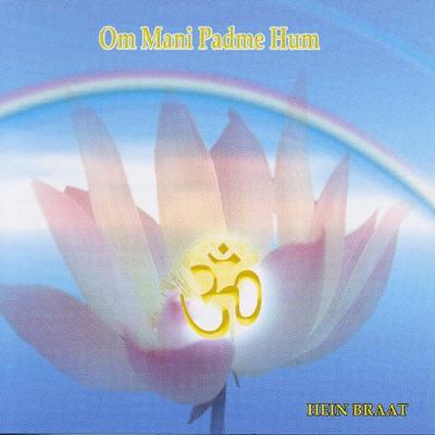 Hein Braat - Om Mani Padme Hum / Om