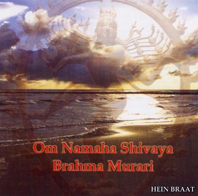 Hein Braat - Om Namaha Shivaya / Brahma Murari