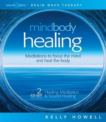 Kelly Howell - Mind Body Healing - 2 CDs