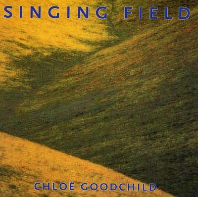 Chloe Goodchild - Singing Field - CD Single