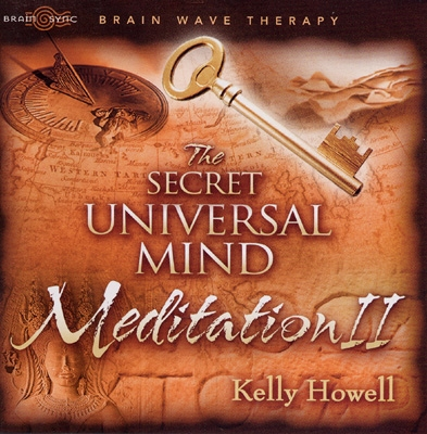 Kelly Howell - The Secret Universal Mind Meditation II
