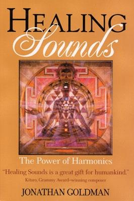 Jonathan Goldman - Healing Sounds: The Power of Harmonics