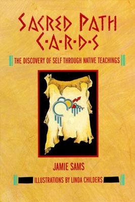 Sacred Path Cards: The Discovery of Self Through Native Teachings - Jamie Sams