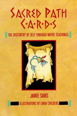 Sacred Path Cards: The Discovery of Self Through Native Teachings - Jamie Sams