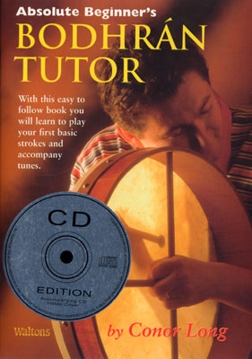 Absolute Beginner's Bodhran Tutor - Book /CD Edition - Conor Long