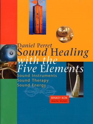 Sound Healing with the Five Elements - Daniel Perret