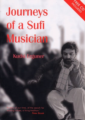 Journeys of a Sufi Musician - Kudsi Erguner