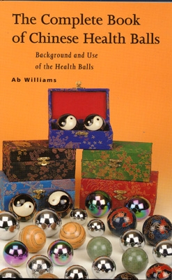 Ab Williams - The Complete Book of Chinese Health Balls