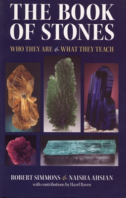Robert Simmons & Naisha Ahshan - The Book of Stones: Who They Are & What They Teach - New Edition
