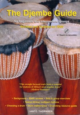 The Djembe Guide for Beginners & Intermediate Groups - Ianto Thornber