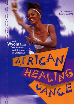 African Healing Dance with Wyoma - DVD