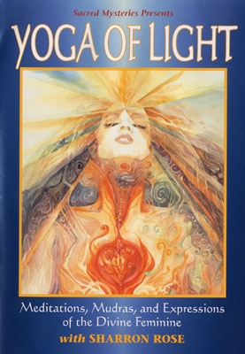 Yoga of Light: Meditations, Mudras and Expressions of the Divine