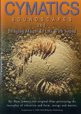 Cymatics Soundscapes & Bringing Matter To Life With Sound - Dr Hans Jenny -  DVD