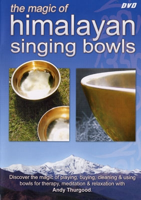 The Magic of Himalayan Singing Bowls - Andy Thurgood - DVD