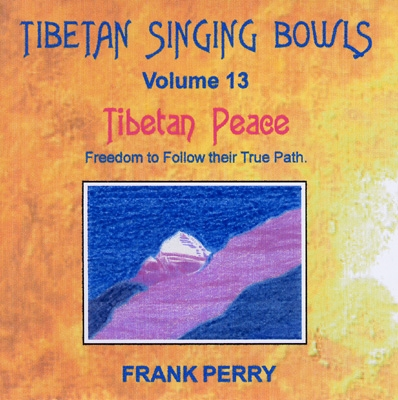 Frank Perry - Tibetan Singing Bowls - Tibetan Peace