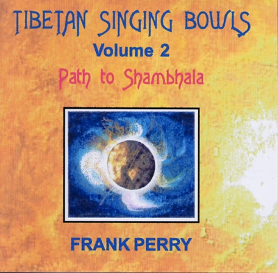 Frank Perry - Tibetan Singing Bowls - Path to Shambhala