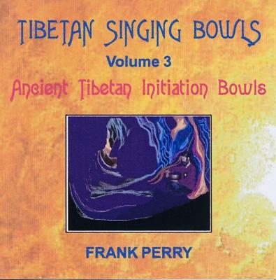Frank Perry - Tibetan Singing Bowls - Ancient Tibetan Initiation Bowls