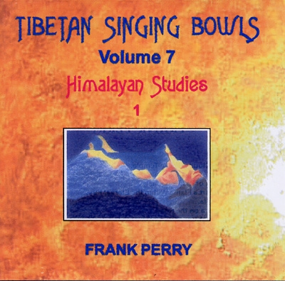 Frank Perry - Tibetan Singing Bowls - Himalayan Studies 1
