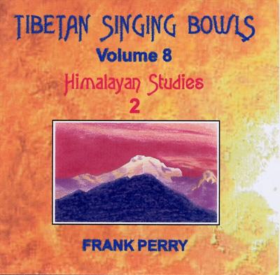 Frank Perry - Tibetan Singing Bowls - Himalayan Studies 2
