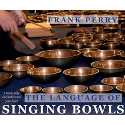Frank Perry - The Language of Singing Bowls
