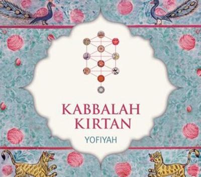 Yofiyah - Kabbalah Kirtan