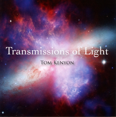 Tom Kenyon - Transmissions of Light