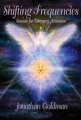 Jonathan Goldman - Shifting Frequencies