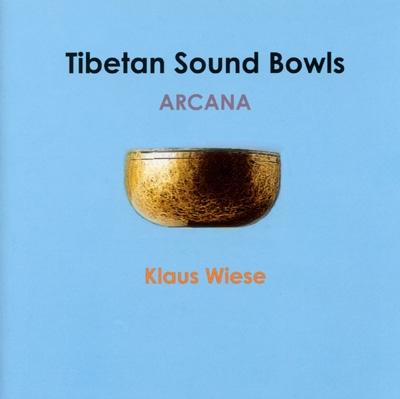 Klaus Wiese - Arcana: Tibetan Singing Bowls