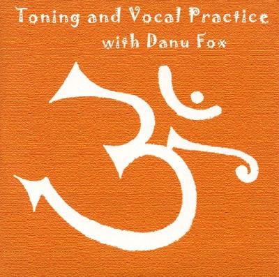 Danu Fox - Toning & Vocal Practice