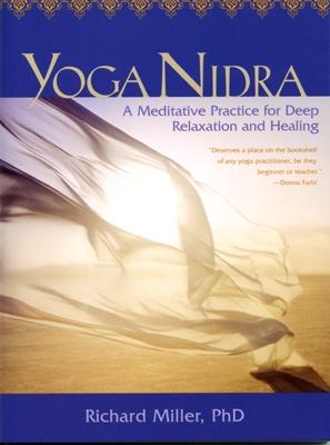 Yoga Nidra - The Meditative Heart of Yoga - Richard Miller