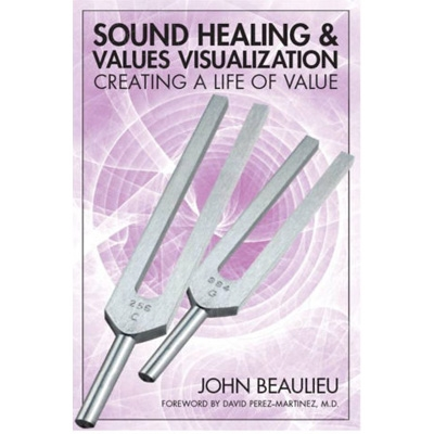 John Beaulieu - Sound Healing with Values Visualization