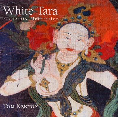 Tom Kenyon - White Tara Planetary Meditation