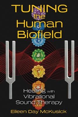 Eileen Day McKusick - Tuning the Human Biofield
