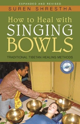 Suren Shrestha - How to Heal with Singing Bowls