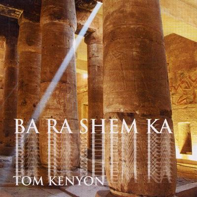 Tom Kenyon - Ba Ra Shem Ka