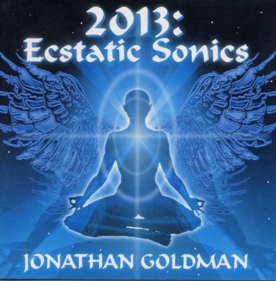 Jonathan Goldman - 2013: Ecstatic Sonics