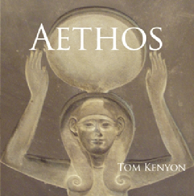 Tom Kenyon - Aethos