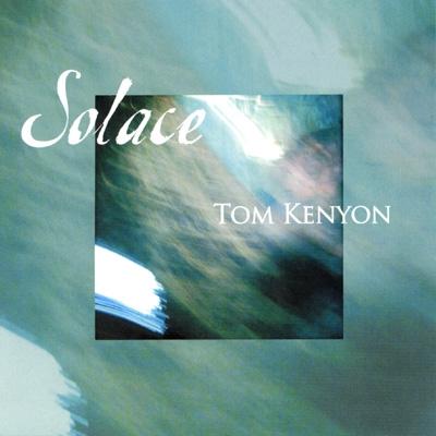 Tom Kenyon - Solace