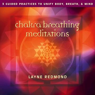 Layne Redmond - Chakra Breathing Meditations
