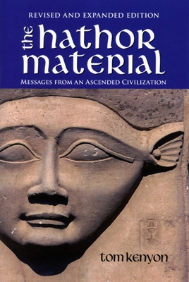 Tom Kenyon - The Hathor Material - Revised & Expanded Edition