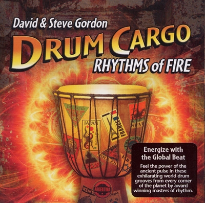 David & Steve Gordon - Drum Cargo: Rhythms of Fire