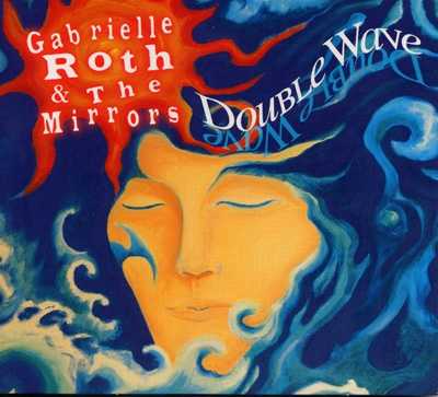 Gabrielle Roth & The Mirrors - Double Wave