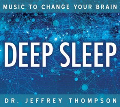 Dr Jeffrey Thompson - Music to Change Your Brain - Deep Sleep - 4 CDs