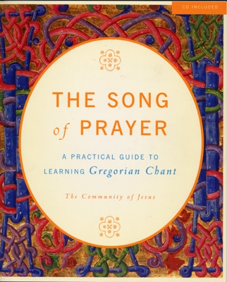 The Song of Prayer - A Practical Guide to Learning Gregorian Chant